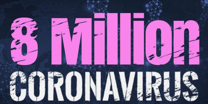 Over 8 Million Cases Worldwide