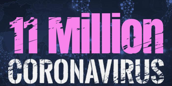 Over 11 Million Cases Worldwide