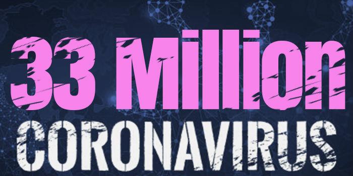 Over 33 Million Cases Worldwide