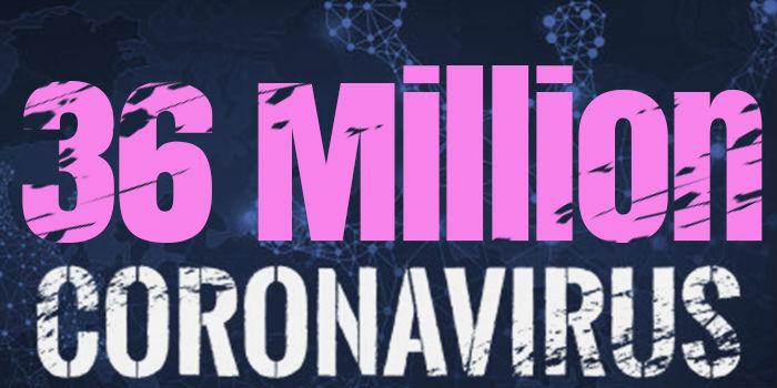 Over 36 Million Cases Worldwide