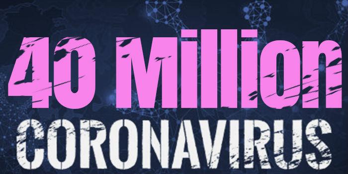 Over 40 Million Cases Worldwide