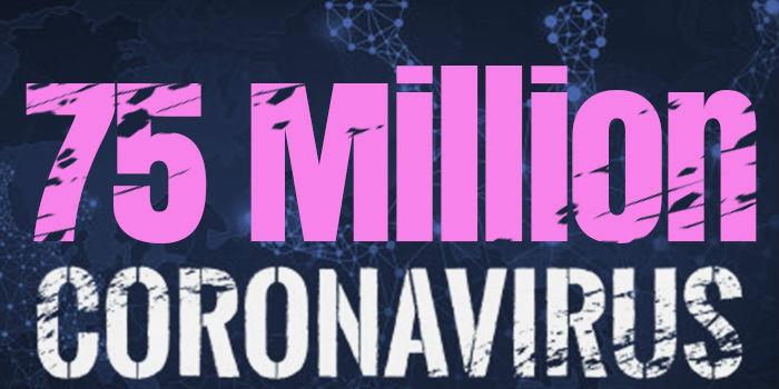 Over 75 Million Cases Worldwide