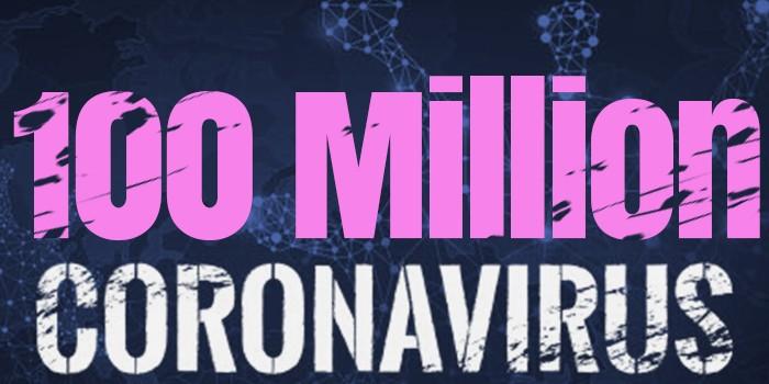 Over 100 Million Cases Worldwide