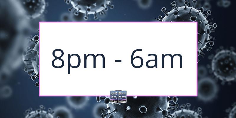 8pm – 6am Curfew Takes Effect