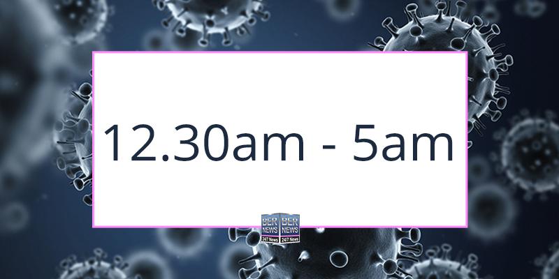 12.30am – 5am Curfew Curfew Takes Effect
